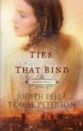 Ties That Bind (#03 in Ribbons West Series) Paperback