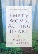 Empty Womb, Aching Heart Paperback
