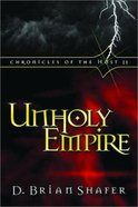 Unholy Empire (#02 in Chronicles Of The Host Series) Paperback