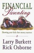 Financial Parenting: Showing Kids That Money Matters Hardback