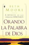 Orando La Palabra De Dios (Praying God's Word) Paperback