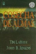 Serie Dejados Atras #04: Cosecha De Almas (Soul Harvest: Left Behind #04) (#04 in Left Behind Series (Foreign)) Paperback