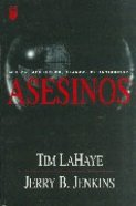 Serie Dejados Atras #06: Asesinos (Assassins: Left Behind #06) (#06 in Left Behind Series (Foreign)) Paperback