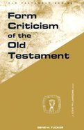 Form Criticism of the Old Testament (Guides To Biblical Scholarship Series)