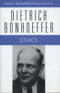 Ethics (#06 in Dietrich Bonhoeffer Works Series) Hardback