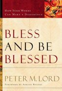 Bless and Be Blessed Paperback