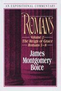 Romans 5-8 (Volume 2) (Expositional Commentary Series) Hardback