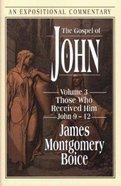 The Gospel of John (Volume 3) (Expositional Commentary Series) Hardback