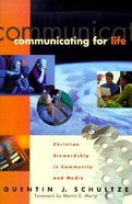 Communicating For Life: Christian Stewardship in Community (Renewed Minds Series) Paperback