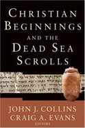 Christian Beginnings and the Dead Sea Scrolls (Acacia Studies In Bible And Theology Series) Paperback