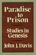 Paradise to Prison: Genesis Hardback