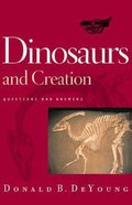 Dinosaurs and Creation Paperback