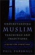 Understanding Muslim Teachings and Traditions