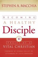 Becoming a Healthy Disciple Paperback