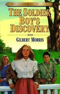 Soldier Boys Discovery (#04 in Bonnets & Bugles Series)
