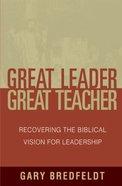 Great Leader, Great Teacher Paperback