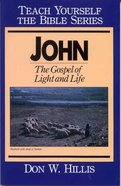 John (Teach Yourself The Bible Series) Paperback