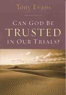 Can God Be Trusted in Our Trials? Paperback