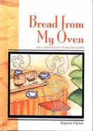 Quiet Times: Bread From My Oven Hardback