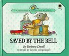 Saved By the Bell (Christopher Churchmouse Series) Hardback