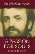A Passion For Souls Hardback