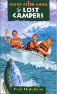 Lost Campers (#04 in Sugar Creek Gang Series) Paperback