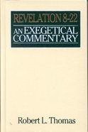 Revelation 8-22: An Exegetical Commentary (Wycliffe Exegetical Series) Hardback