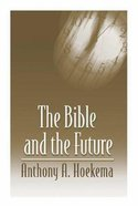 The Bible and the Future Paperback