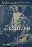 The Book of Ecclesiastes (New International Commentary On The Old Testament Series)