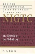 Epistle to the Galatians (New International Greek Testament Commentary Series) Paperback