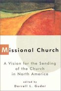 Missional Church (The Gospel And Culture Series) Paperback