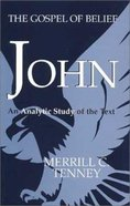 John: Gospel of Belief Paperback