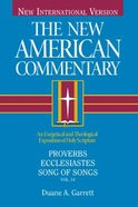 Proverbs, Ecclesiastes, Song of Songs (#14 in New American Commentary Series) Hardback