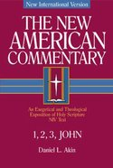 1,2,3 John (#38 in New American Commentary Series) Hardback