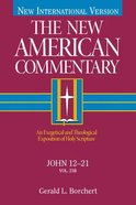 John 12-21 (#25B in New American Commentary Series) Hardback