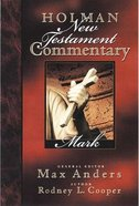 Mark (#02 in Holman New Testament Commentary Series) Hardback