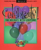 Celebrate! the Holidays With Scripture Paperback