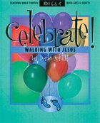 Celebrate! Walking With Jesus Paperback