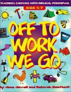 Off to Work We Go Paperback