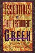 Essentials of New Testament Greek (Textbook, 1995) Hardback