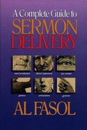 A Complete Guide to Sermon Delivery Paperback