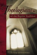 Theologians of the Baptist Tradition Paperback