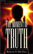 The Moment of Truth Paperback