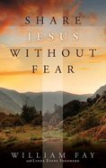 Share Jesus Without Fear Paperback