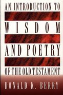 An Introduction to Wisdom and Poetry of the Old Testament Paperback