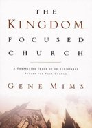 The Kingdom Focused Church Hardback