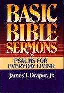 Basic Bible Sermons on Psalms For Everyday Living Paperback