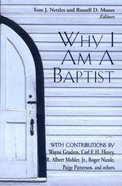 Why I Am a Baptist Paperback