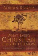 What Every Christian Ought to Know Hardback