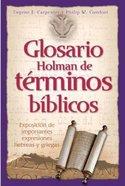 Glossario Holman De Terminos Biblicos (Holman Treasury Key Bible Words) Paperback